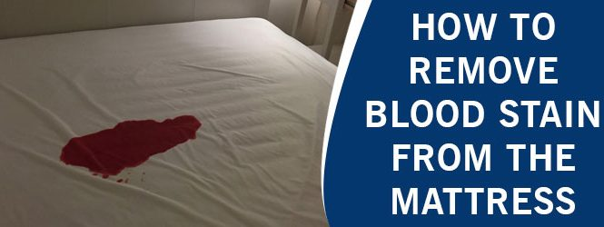 How to Remove Blood Stain From The Mattress